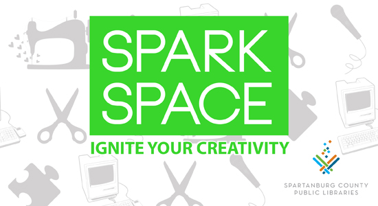 Spark Space - Ignite Your Ceativity - Headquarters Library - Makerspace